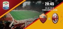 Roma vs Milan 0 a 2 - Il Milan passa all'Olimpico, di Cutrone e Calabria le reti rossonere (Foto e Video)