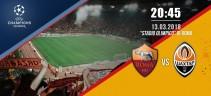 Roma vs Shakhtar 1 a 0 - Finisce il match e Dzeko porta la Roma ai Quarti di Finale  (Foto e Video)